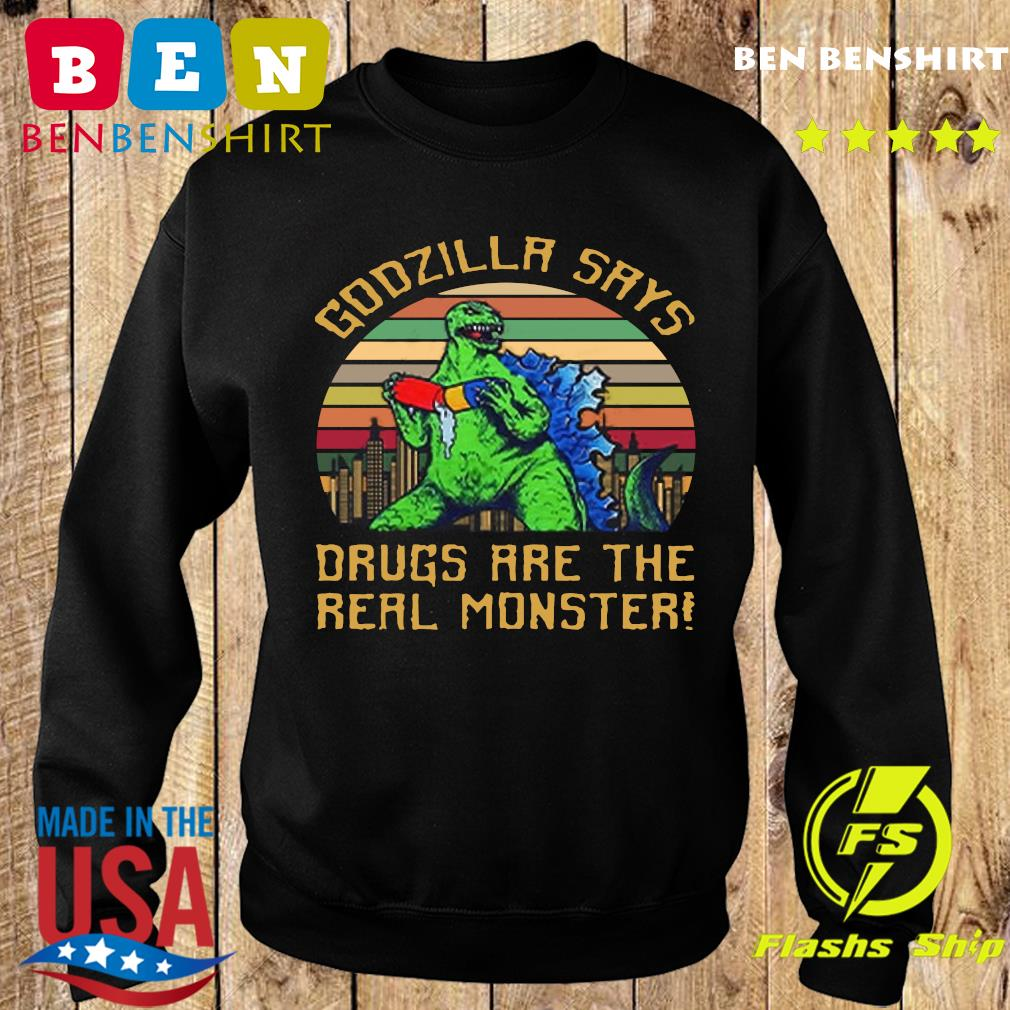 Godzilla Says Drugs Are The Real Monster Vintage T-s Sweater