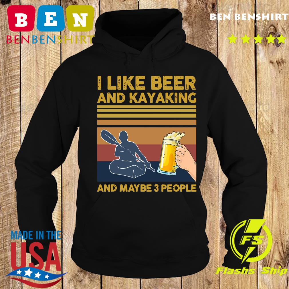 I Like Beer and Kayaking and Maybe 3 People Funny Vintage T-Shirt Hoodie