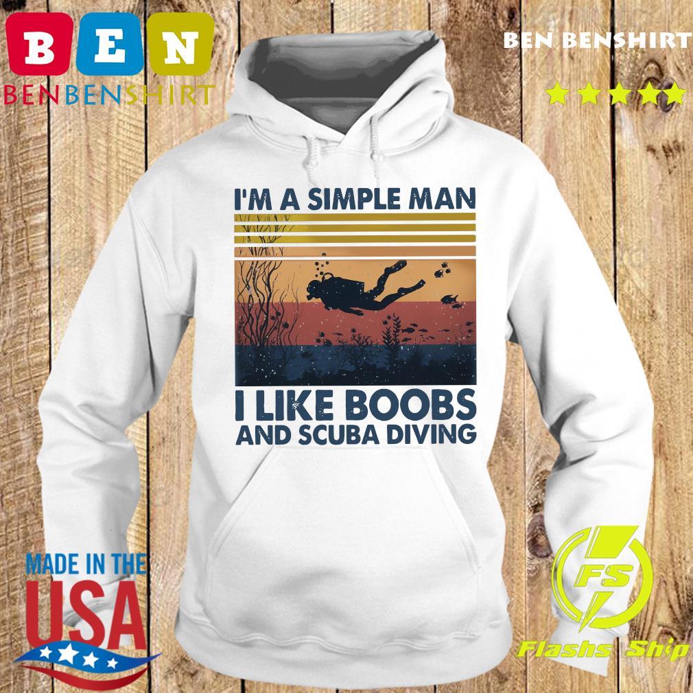 I_m A Simple Man I Like Boobs And Scuba Diving Vintage Retro Shirt Hoodie