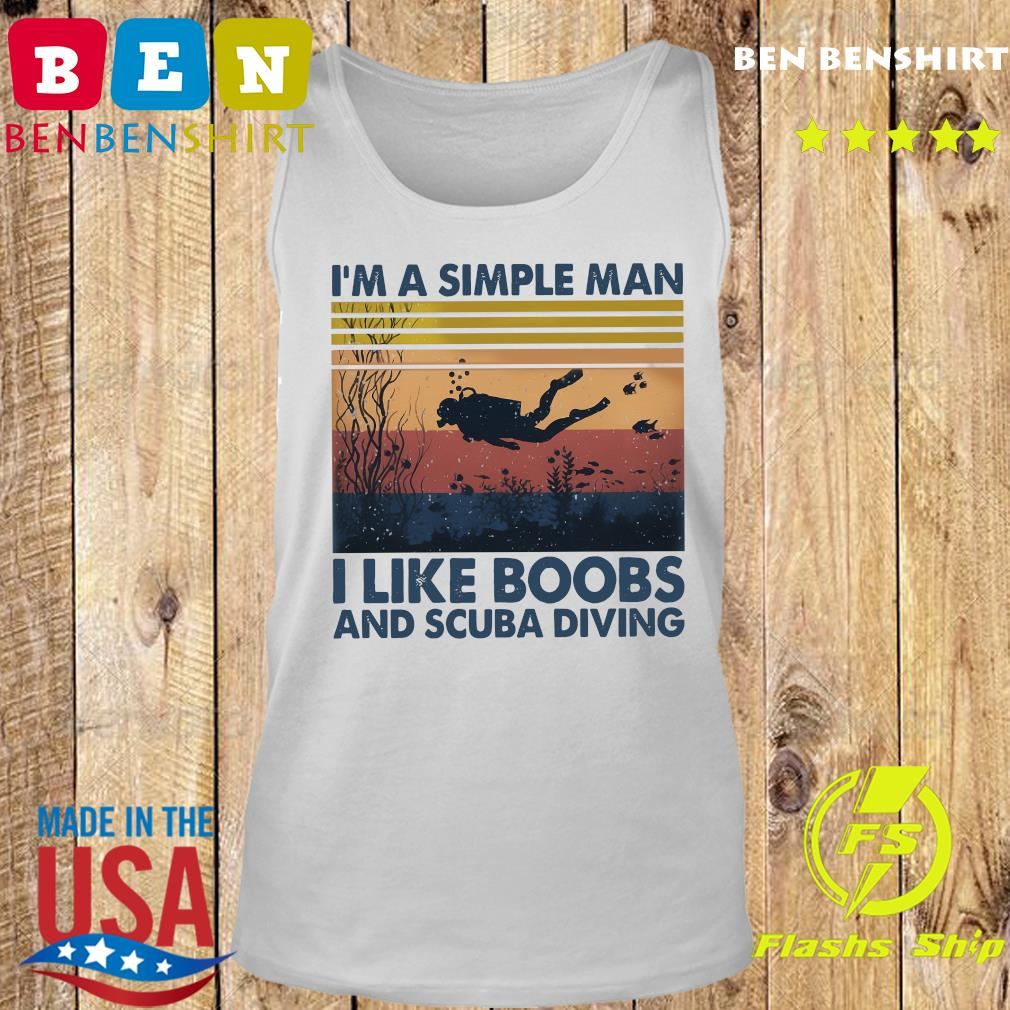 I_m A Simple Man I Like Boobs And Scuba Diving Vintage Retro Shirt Tank top