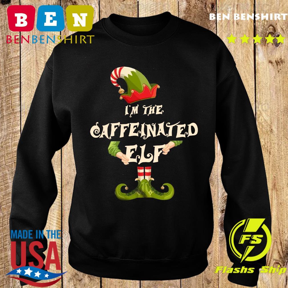 I'm The Caffeinated Elf Merry Christmas Sweatshirt