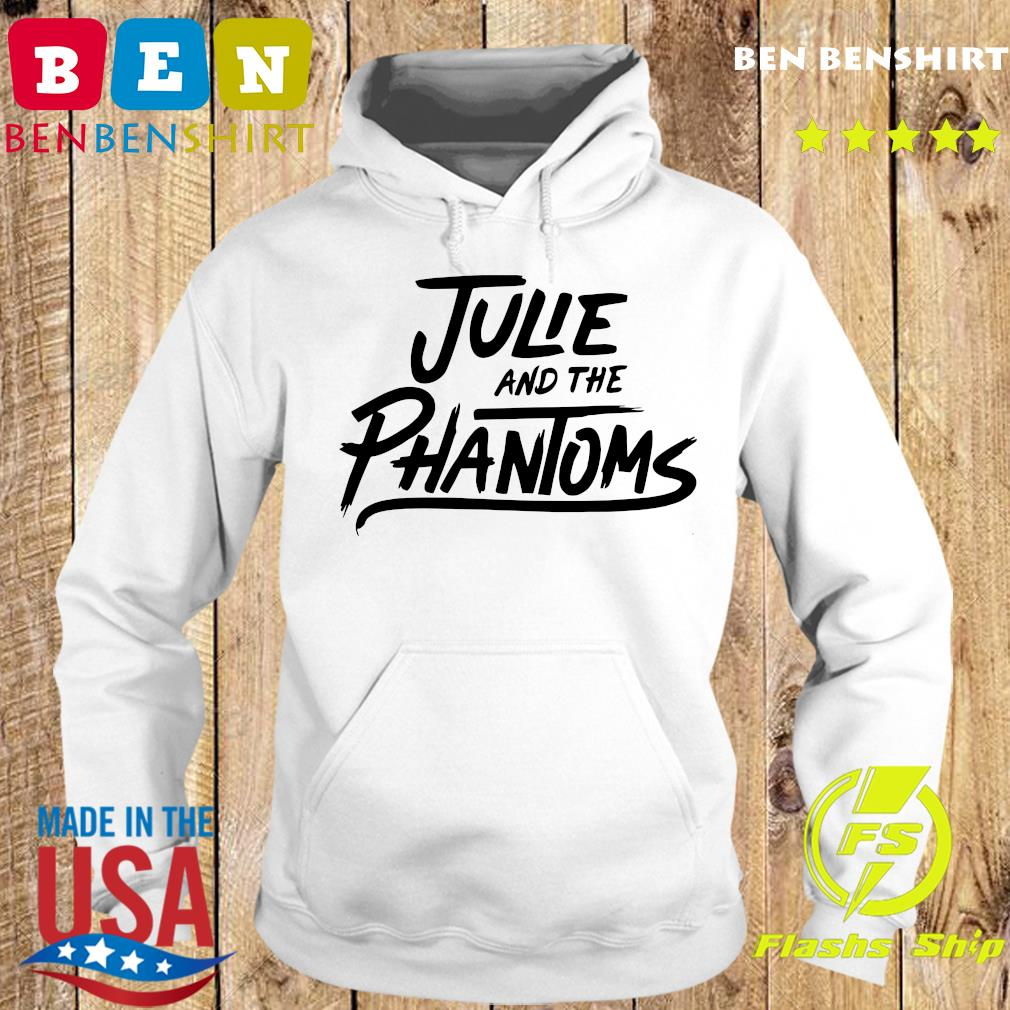 Julie And The Phantoms Shirt Hoodie
