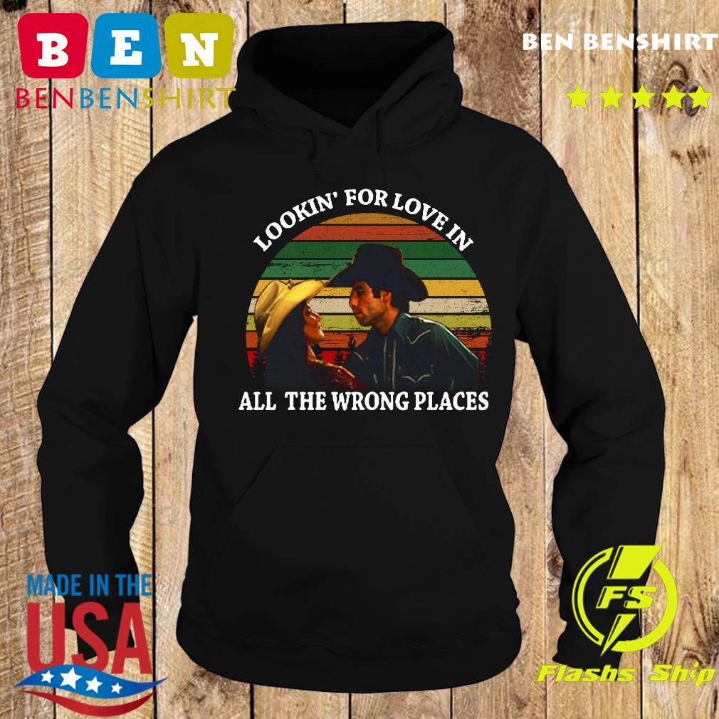 Looking For Love In All The Wrong Places Music Top Vintage T-s Hoodie