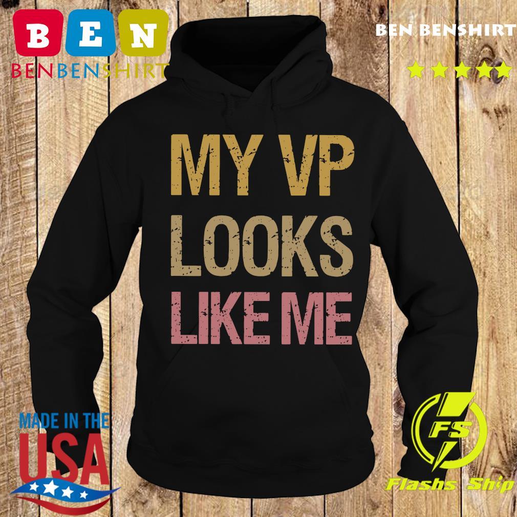 My VP looks like me vintage s Hoodie