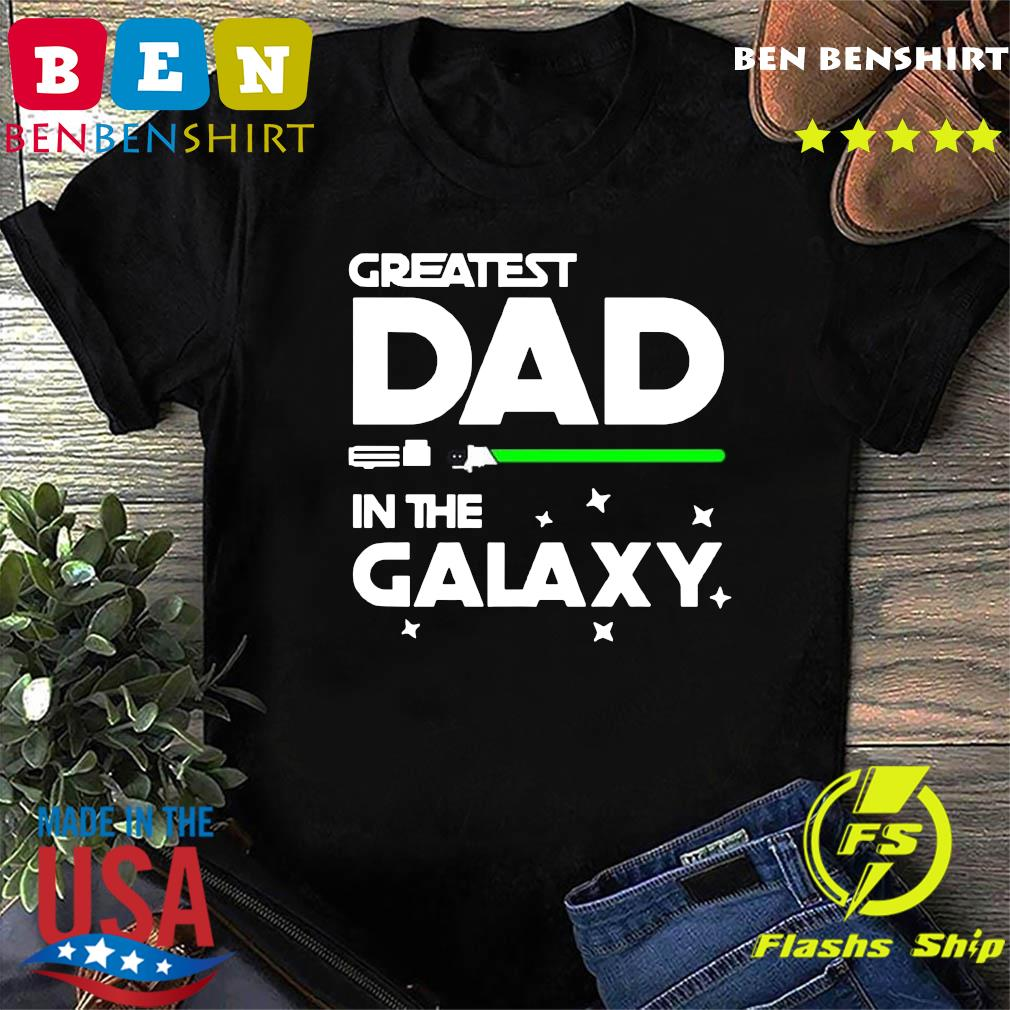 Official Greatest Dad In The Galaxy Shirt