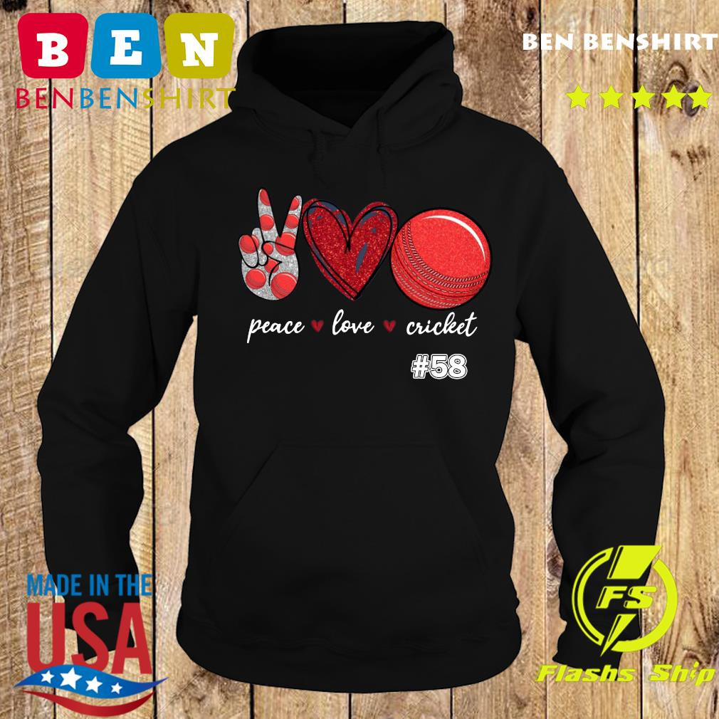 Peace Love Cricket 58 Shirt Hoodie