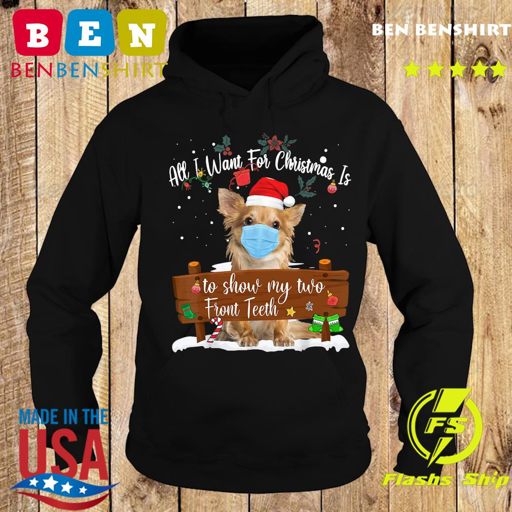 Pomeranian Dog Face Mask Call I Want For Christmas Is To Show My Turo Front Teeth Merry Christmas Sweats Hoodie
