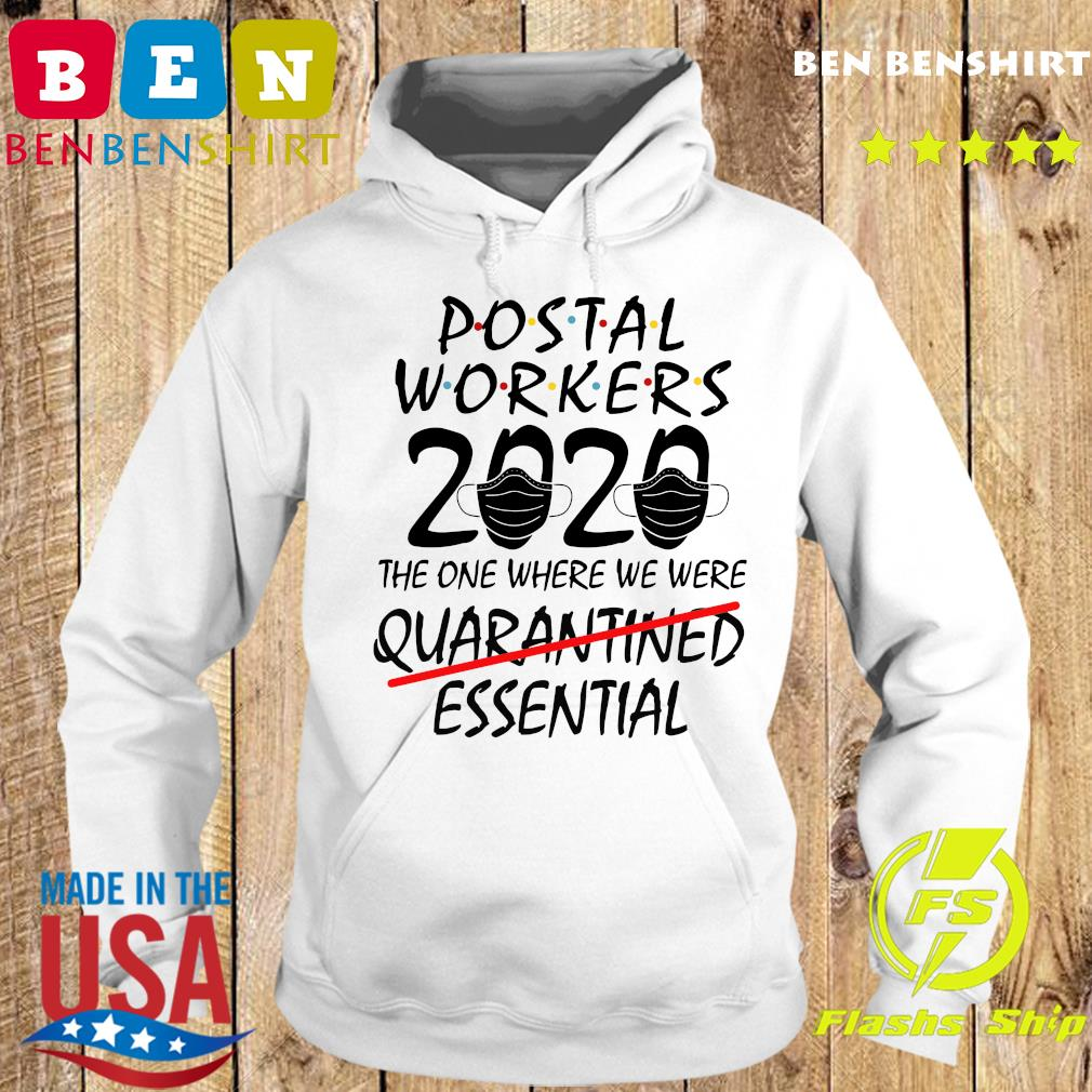 Postal Workers 2020 The One Where We Were Quarantined Essential Shirt Hoodie