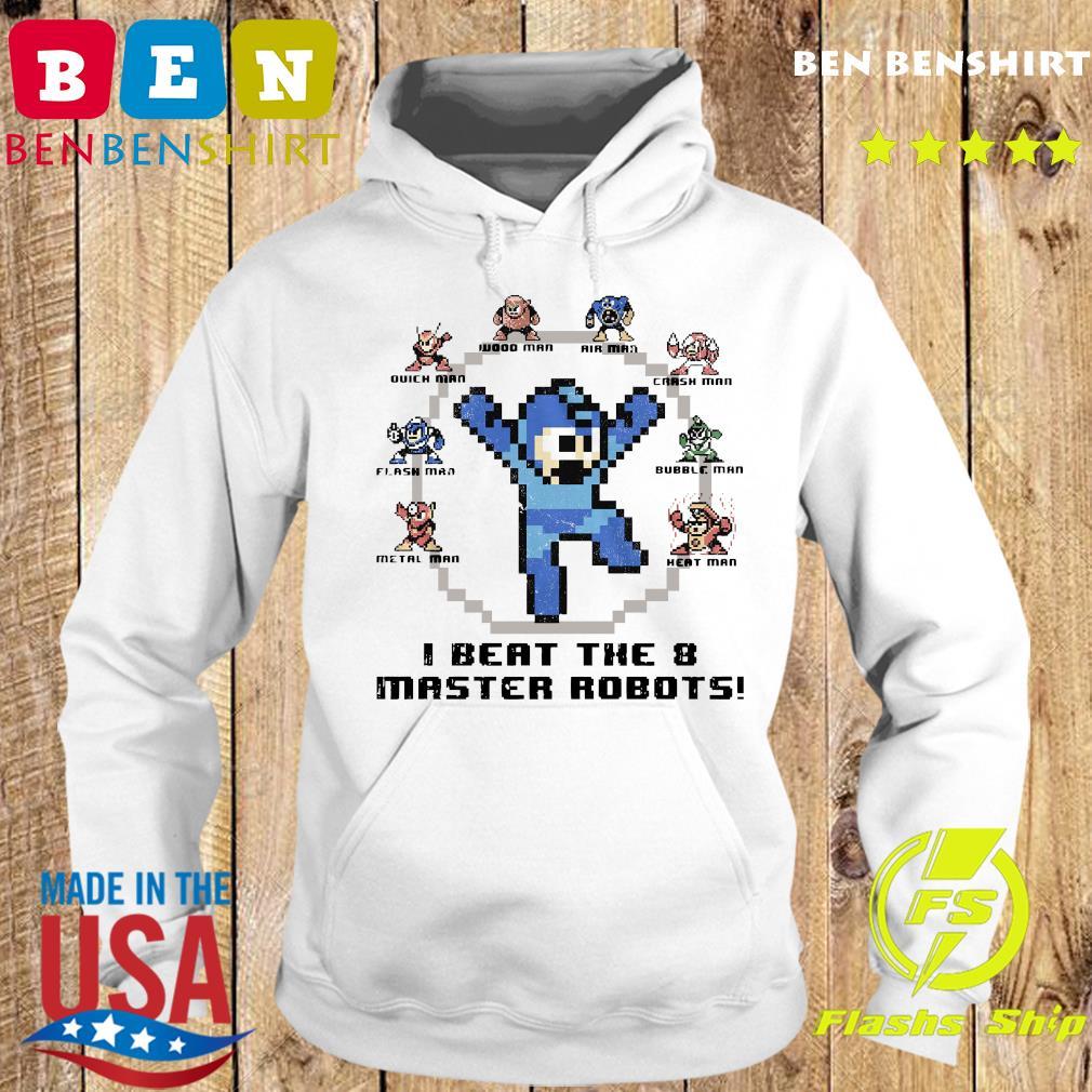 Quick Man Air Man Flash Man I Beat The 8 Master Robots Shirt Hoodie
