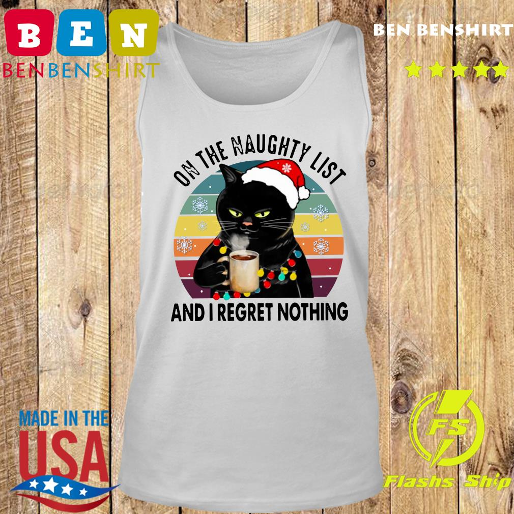 Santa Black Cat Drink Coffee On The Naughty List And I Regret Nothing Vintage T-Shirt Tank top