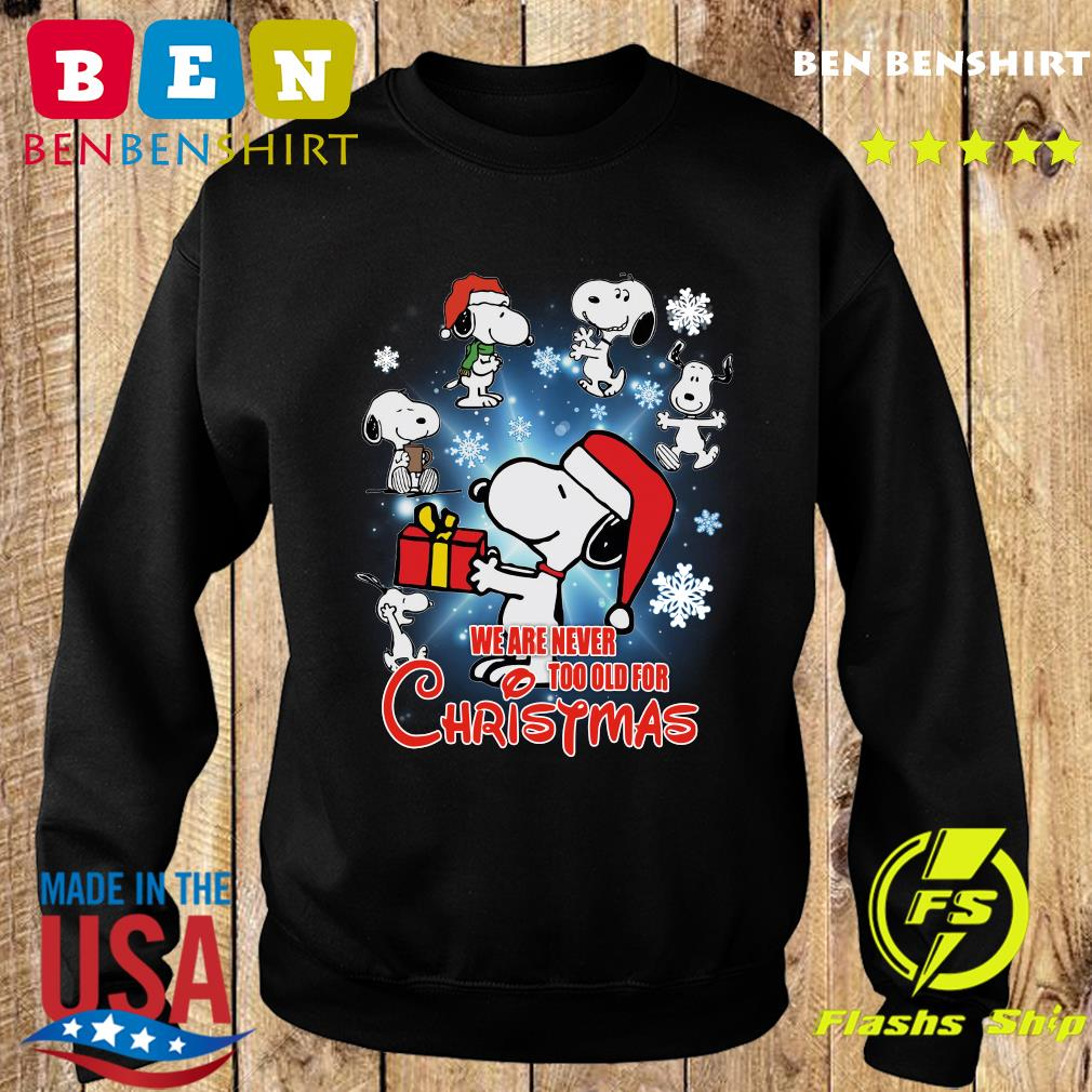Snoopy We Are Never Too Old For Christmas Sweatshirt