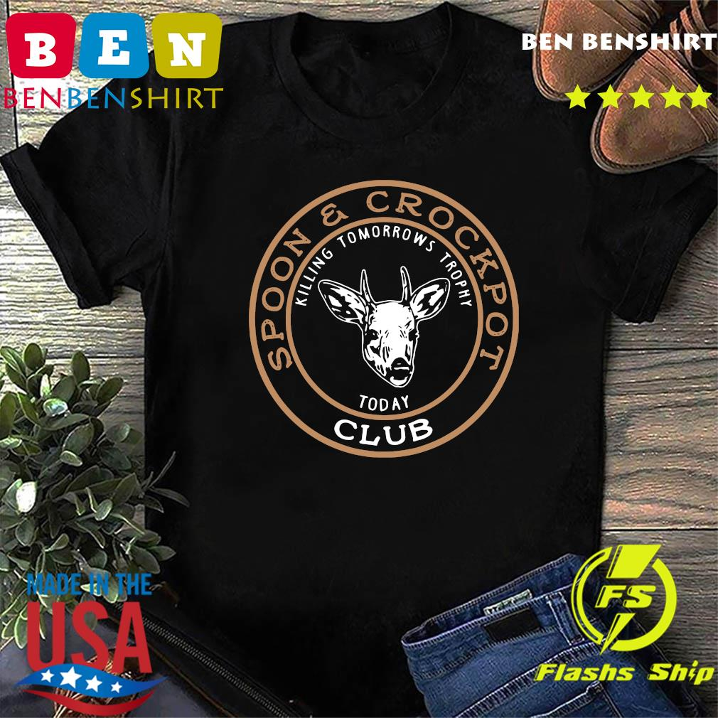 Spoon And Crock Pot Killing Tomorrow's Trophies Today Club 2020 T-Shirt