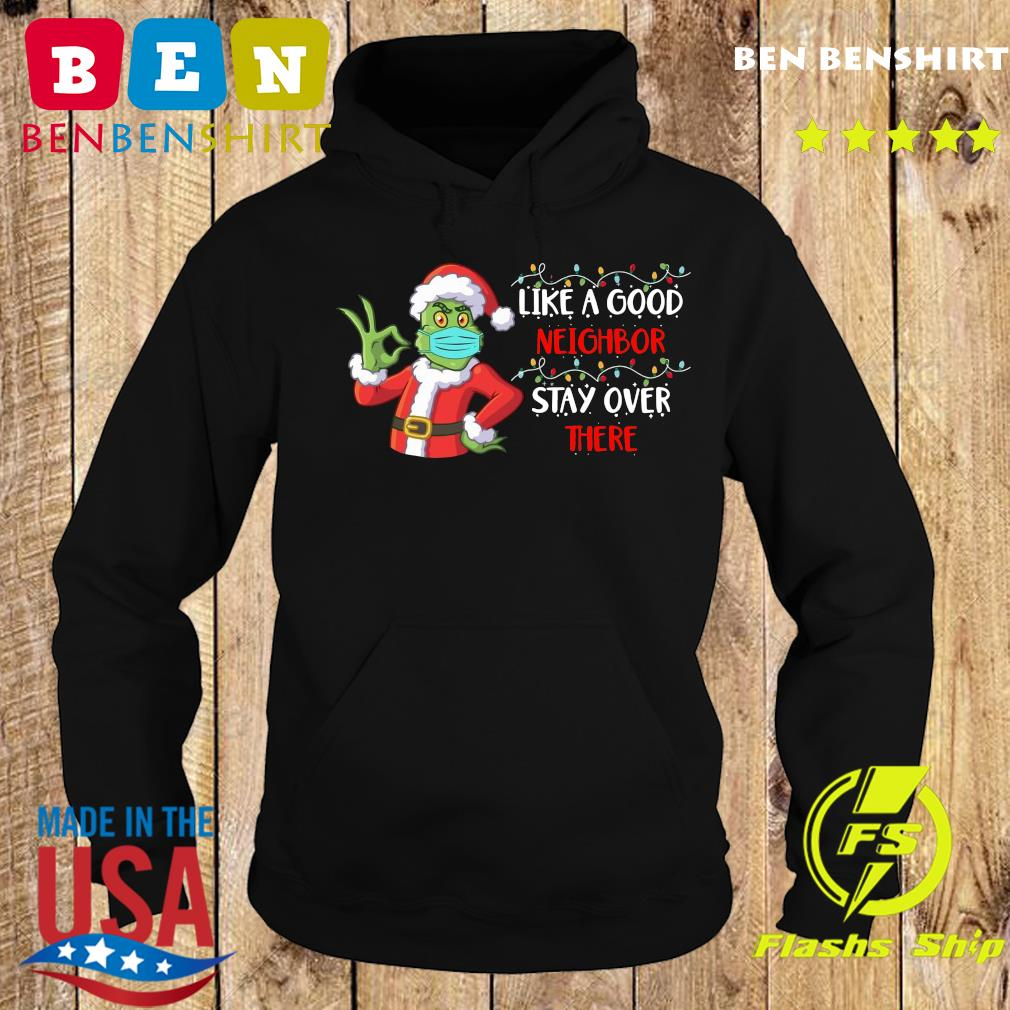 The Grinch Santa Face Mask Like A Good Neighbor Stay Over There Xmas Sweats Hoodie