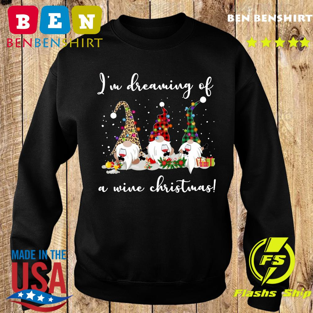 Three Gnomes I'm Dreaming Of A Wine Christmas Gift Sweatshirt