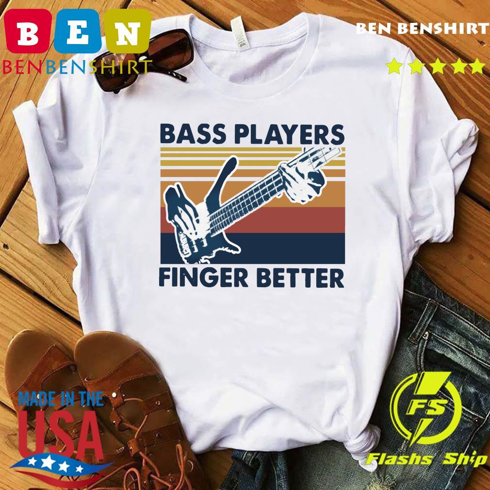 Bass Players Finger Better Vintage Retro Shirt