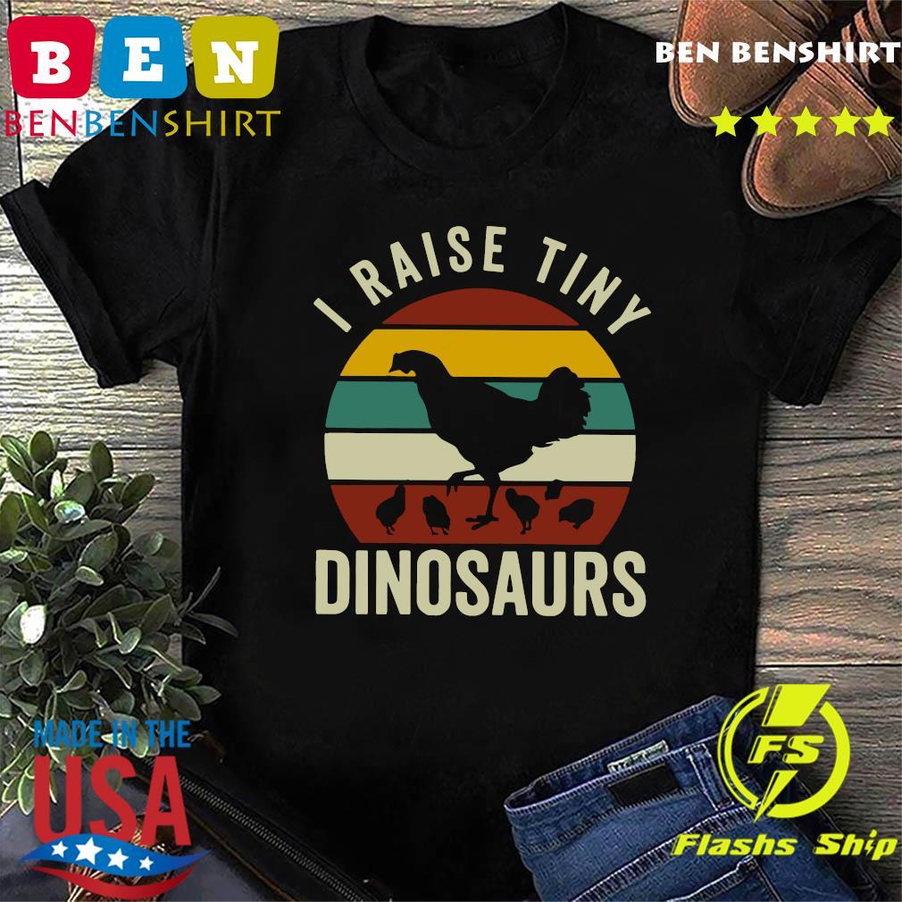 Chickens I Raise Tiny Dinosaurs Vintage Retro Shirt