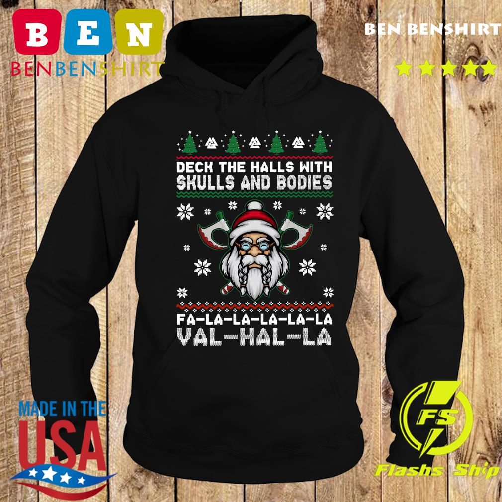 Deck The Halls With Skulls And Bodies Fa La La La La La Val Hal La Ugly Christmas Sweats Hoodie