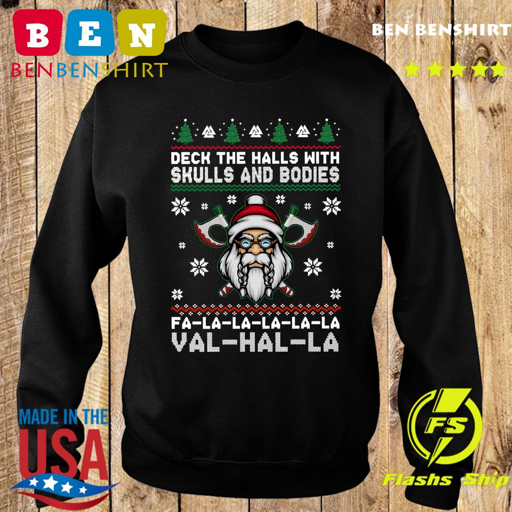 Deck The Halls With Skulls And Bodies Fa La La La La La Val Hal La Ugly Christmas Sweatshirt