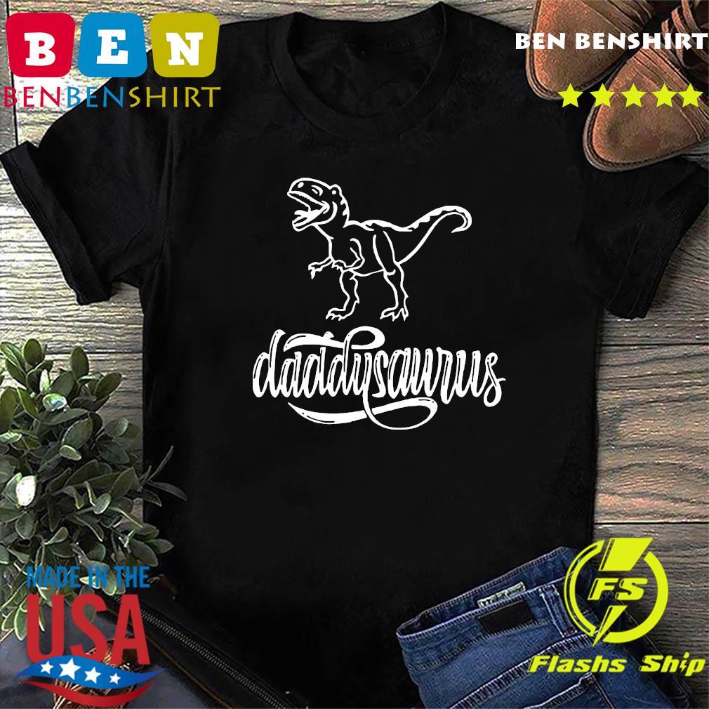 Dinosaurs T-rex Daddysaurus Shirt