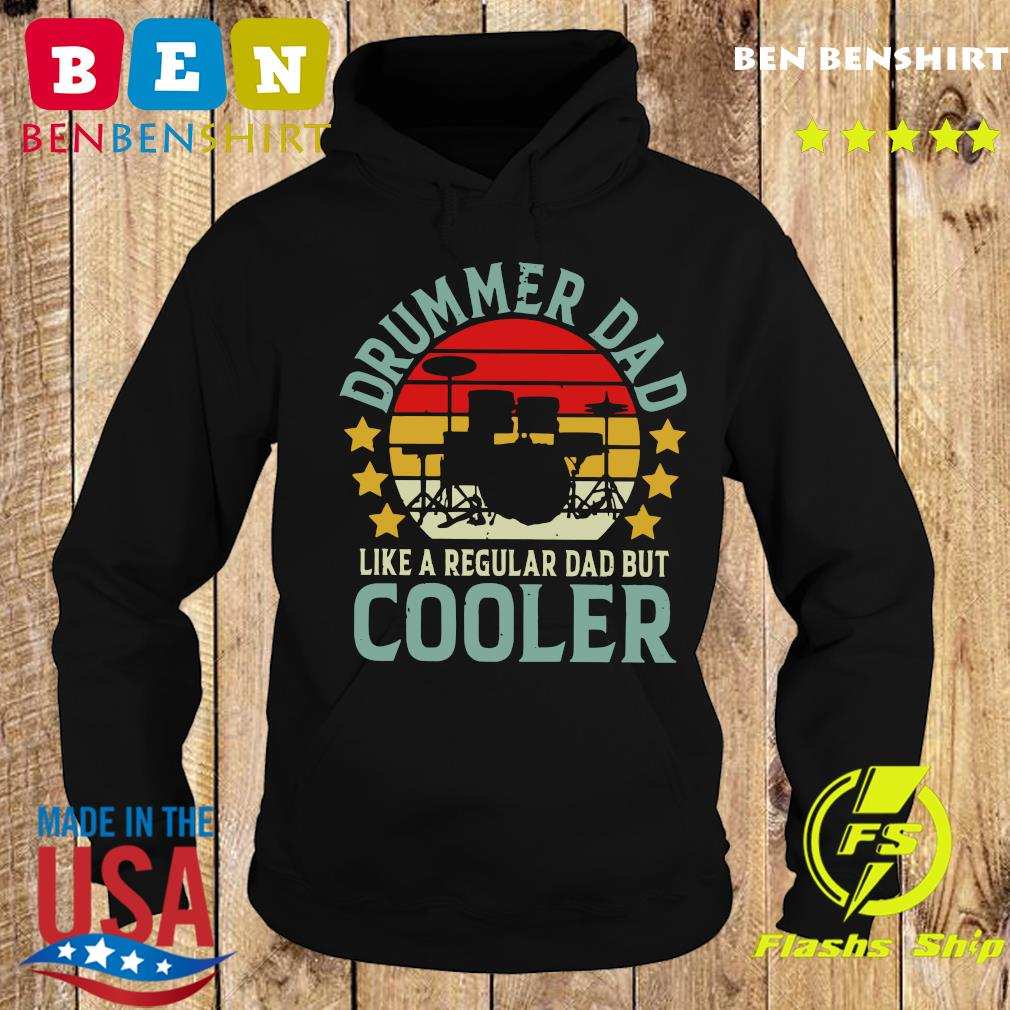 Drummer Dad Like A Regular Dad But Cooler Vintage Shirt Hoodie