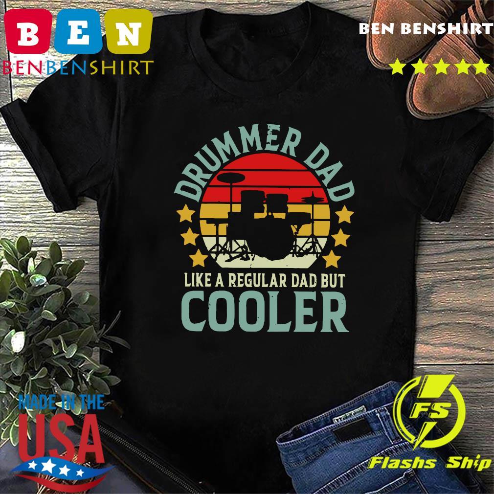 Drummer Dad Like A Regular Dad But Cooler Vintage Shirt