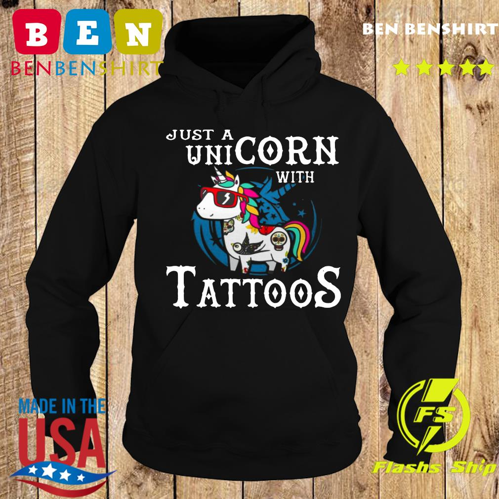 Just A Unicorn With Tattoos Shirt Hoodie