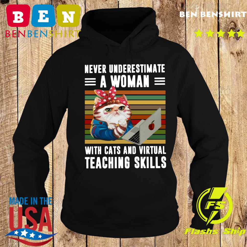Never Underestimate A Woman With Cats And Virtual Teaching Skills Vintage Retro Shirt Hoodie