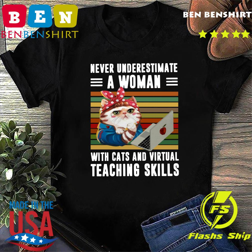 Never Underestimate A Woman With Cats And Virtual Teaching Skills Vintage Retro Shirt