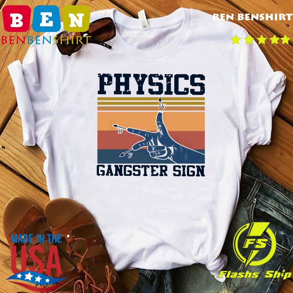 Physics Gangster Sign Vintage Retro Shirt