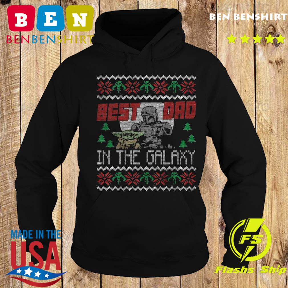The Dadalorian And Baby Yoda Best Dad In The Galaxy Ugly Merry Christmas Sweats Hoodie