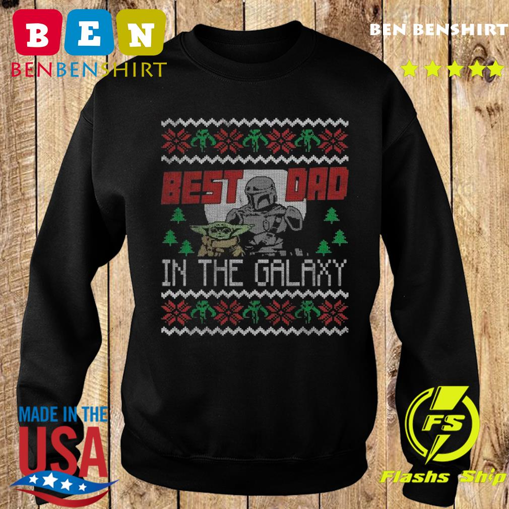 The Dadalorian And Baby Yoda Best Dad In The Galaxy Ugly Merry Christmas Sweatshirt