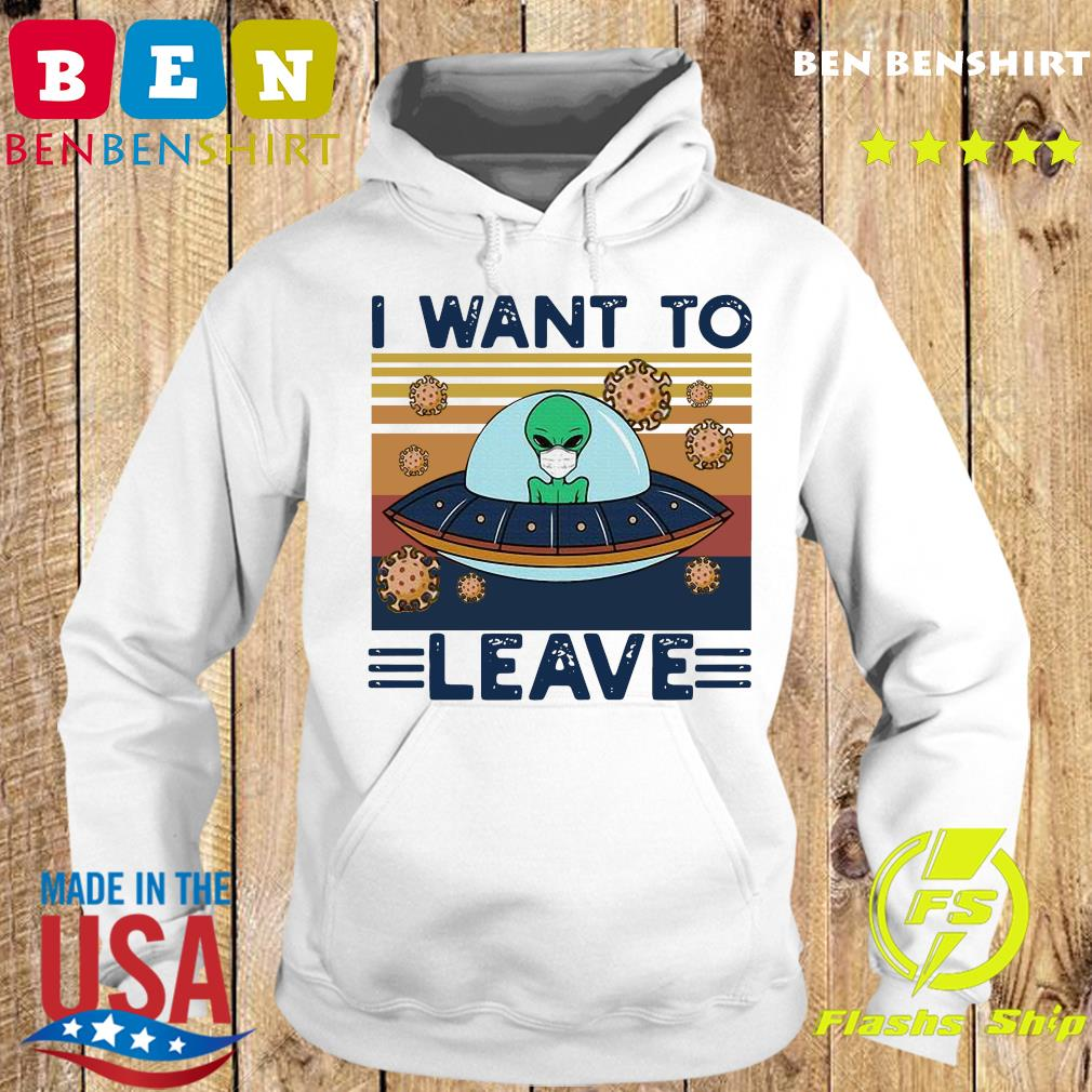 UFO Alien Face Mask I Want To Leave Vintage Retro Shirt Hoodie