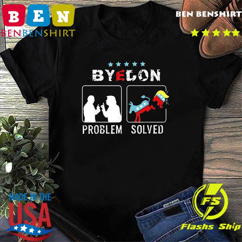 Problem solved-Joe Biden 46 Political election for president T-Shirt